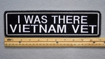 "420 L - I WAS THERE - VIETNAM VET 11"" - EMBROIDERY PATCH - WHITE - FREE SHIPPING!"