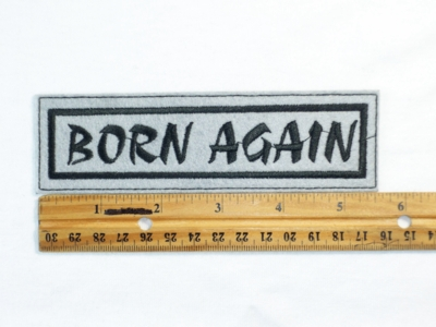 574 L - BORN AGAIN - Embroidery Patch
