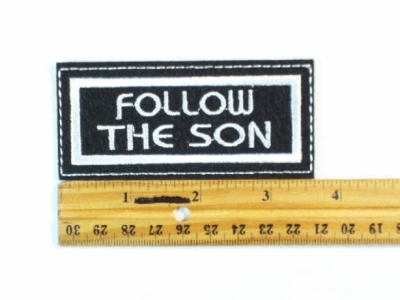 592 L- FOLLOW THE SON - Embroidery Patch