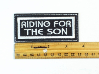 618 L - RIDING FOR THE SON - Embroidery  Patch