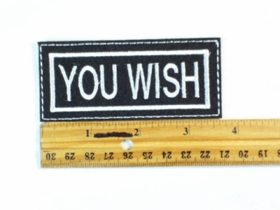149 L - YOU WISH - EMBROIDERY PATCH
