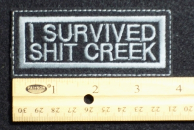 531 L - I SURVIVED SHIT CREEK - EMBROIDERY PATCH
