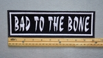 "413 L - BAD TO THE BONE 11"" - EMBROIDERY PATCH - WHITE - FREE SHIPING!"