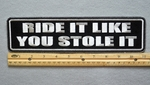 "428 L - RIDE IT LIKE YOU STOLE IT 11"" - EMBROIDERY PATCH - WHITE - FREE SHIPPING!"