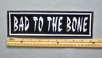 "431 L - BAD TO THE BONE 11"" - EMBROIDERY PATCH - WHITE - FREE SHIPPING!"