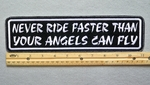 "440 L - NEVER RIDE FASTER THAN YOU ANGELS CAN FLY 11"" - EMBROIDERY PATCH - WHITE - FREE SHIPPING!"