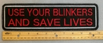 "461 L - USE YOU BLINKER AND SAVE LIVES 11"" - EMBROIDERY PATCH - FREE SHIPPING!"