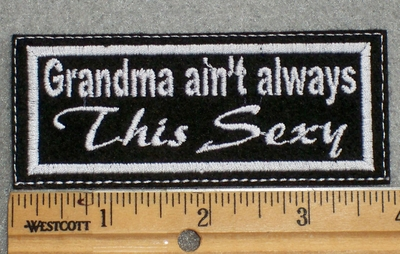 1608 L - Grandma Isn't Always This Sexy - Embroidery Patch