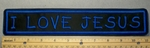 2095 L - I Love Jesus - 11 Inch Straight Patch - Embroidery Patch