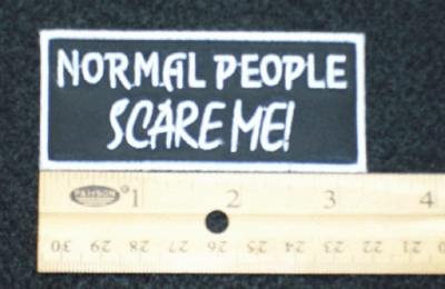 1694 B - Normal People Scare Me! - Embroidery Patch