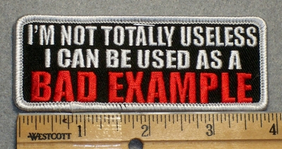 1691 G - Im Not Totally Useless - Embroidery Patch