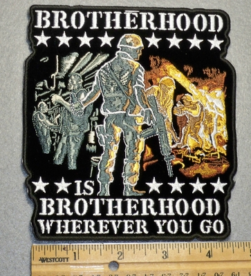 1722 G - Brotherhood Is Brotherhood Wherever You Go - Embroidery Patch