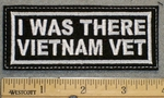 1272 L - I Was There Vietnam Vet - Embroidery Patch