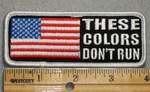 1702 G - These Colors Don't Run - American Flag - Embroidery Patch
