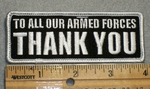 1699 G -To All Our Armed Forces- THANK YOU  - Embroidery Patch