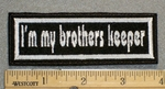 1276 L - I'm My Brothers Keeper - Embroidery Patch