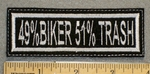 1206 L - 49% Biker 51% Trash - Embroidery Patch