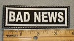 1621 L - Bad News -  Embroidery Patch