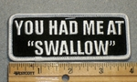 1693 G - You Had Me At Swallow - Embroidery Patch