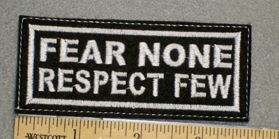 1241 L - Fear None Respect Few - Embroidery Patch