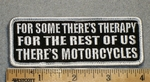 1724 G - For Some There's Therapy For The Rest Of Us There's Motorcycles - Embroidery Patch
