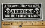 1701 G - A Friend Will Help You Move, A Bother Will Help You Move A Body - Embroidery Patch