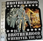 1750 G - Brotherhood Is Brotherhood Wherever You Go - Large Patch - Embroidery Patch