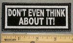 1235 L - Dont Even Think About It - Embroidery Patch