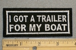 1269 L - I Got A Trailer For My Boat - Embroidery Patch