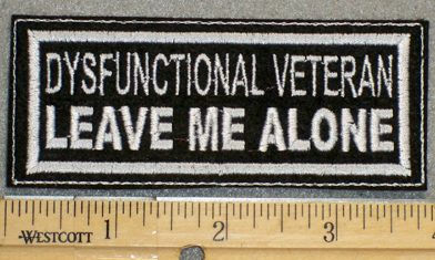 1239 L - Dysfunctional Vet LEAVE ME ALONE - Embroidery Patch