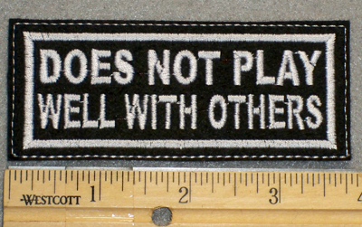 1233 L - Does Not Play Well With Others - Embroidery Patch