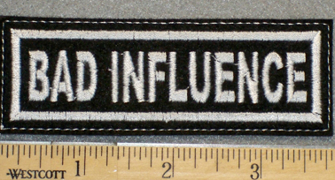 1219 L - Bad Influence - Embroidery Patch