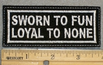 1360 L - Sworn To Fun Loyal To None - Embroidery Patch
