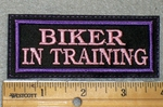 1758 L - Biker In Training- Pink Lettering - Embroidery Patch