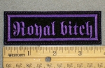 1339 L - Royal Bitch - Embroidery Patch