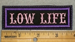 1996 L - Low Life - Purple Border - Embroidery Patch