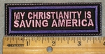1420 L - My Christianity Is Saving America -  Pink Lettering - Embroidery Patch