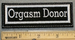 1312 L - Orgasm Donor - Embroidery Patch