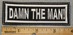 1446 L - Damn The Man - Embroidery Patch