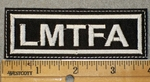 1464 L - LMTFA - White Lettering - Embroidery Patch