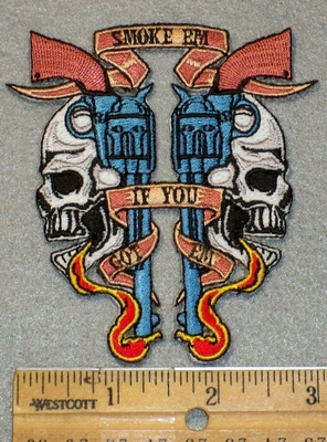 1475 N - Smokem If You Gottem - 2 Hand Guns with Skull Face - Embroidery Patch