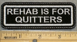 1327 L - Rehab Is For Quitters - Embroidery PAtch