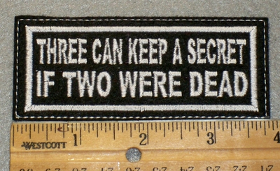 1434 L - Three can Keep A Secret If Two Were Dead - Embroidery Patch