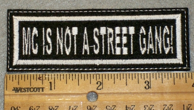 1418 L - MC Is Not A Street Gang - Embroidery Patch