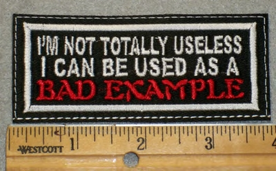 1903 L - Im Not Totally Useless - Embroidery Patch