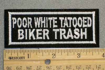 1322 L - Poor White Tattooed Biker Trash - Embroidery Patch