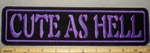 2198 L - Cute As Hell - 11 Inch Straight - Purple - Embroidery Patch