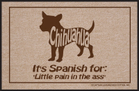 Chihuahua Spanish for... Doormat