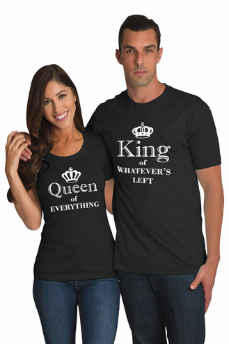 Queen of Everything | King of Whatever's Left Matching Couples T-Shirts