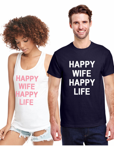 Happy Wife Happy Life T-Shirt for Men and Women